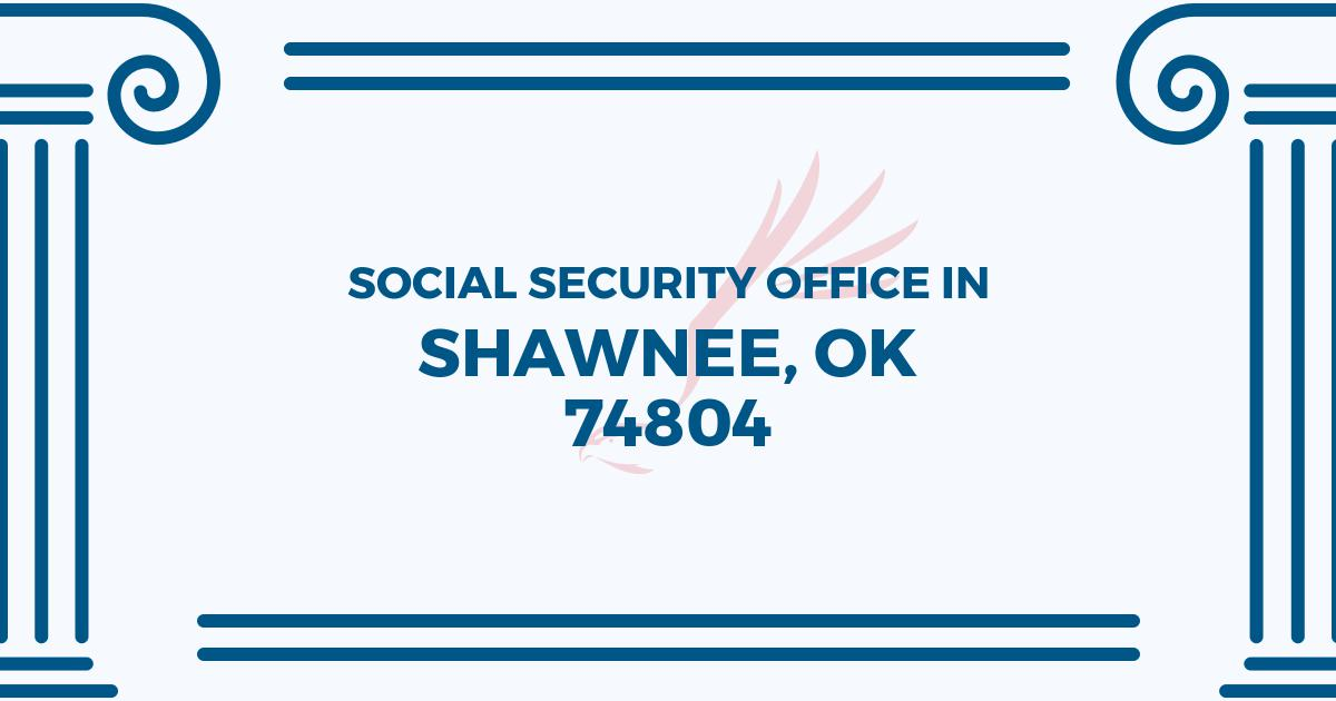 social-security-office-Shawnee-Oklahoma-74804